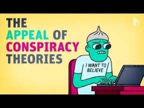 Conspiracy theories to consider… are you a believer
