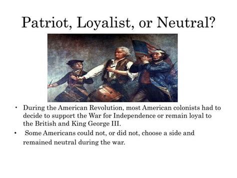 PPT - Patriot, Loyalist, or Neutral? PowerPoint
