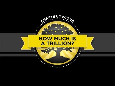 The Crash Course - Chapter 12 - How much is a Trillion