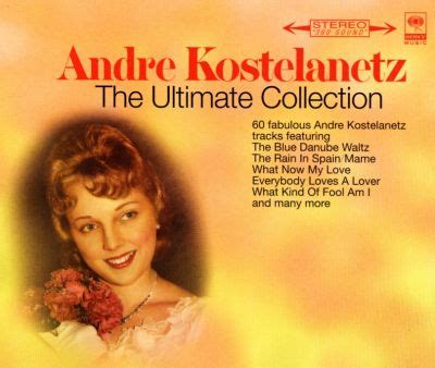 Andre Kostelanetz: The Ultimate Collection - André