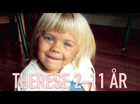 Therese 2-11 år - YouTube