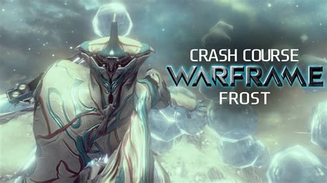 Crash Course In WARFRAME - Frost - YouTube