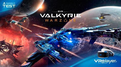 PlayStation VR : Eve Valkyrie Warzone - Le test Review