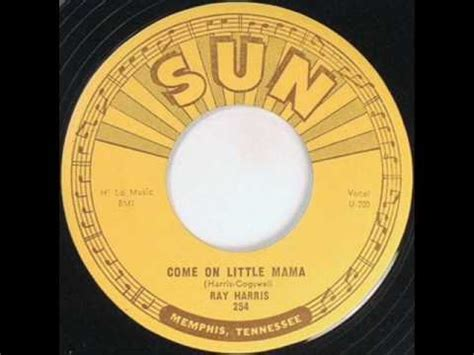 Ray Harris - Come on Little Mama - YouTube