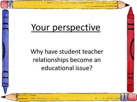 Student teacher relationships and learning outcomes