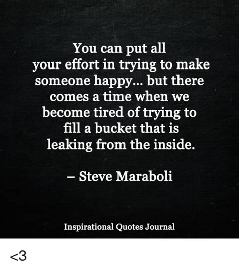 You Can Put All Your Effort in Trying to Make Someone