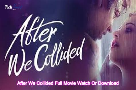 After We Collided Full Movie Watch Or Download Available